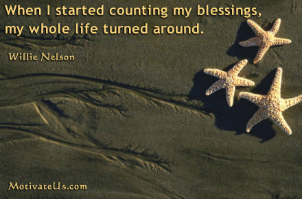 A motivational picture of brown beach with starfish with the quote: When I started counting my blessings, my whole life turned around. By: Willie Nelson