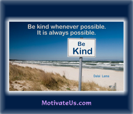 An inspiritional picture of beach scene with sign with the quote: Be kind whenever possible. It is always possible. By: Dalai Lama