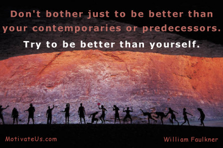 A motivational picture of dancers in moonlight with the quote: Don't bother just to be better than your contemporaries or predecessors.  Try to be better than yourself. By: William Faulkner