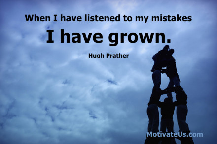 A motivational picture of people in a pyramid with the quote: When I have listened to my mistakes I have grown. By: Hugh Prather