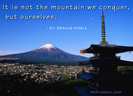A motivational picture of mountain in Japan with the quote: It is not the mountain we conquer, but ourselves. By: Sir Edmund Hillary